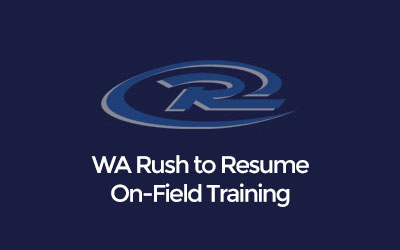 WA Rush to Resume On-Field Training